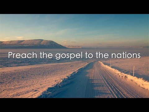 Preach the gospel to the nations (David Wilkerson)