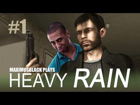 Heavy Rain Playthrough With MaximusBlack Part 1