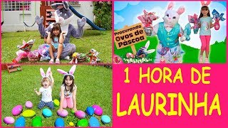 LAURINHA E HELENA 1 HORA ESPECIAL PÁSCOA COM O COELHO DA PÁSCOA! LAURINHA IN 1 hour special EasteR