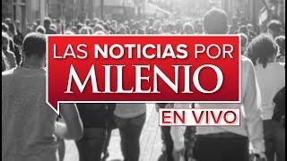 Milenio noticias EN VIVO
