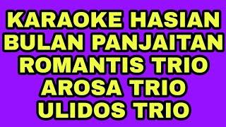 Download KARAOKE HASIAN BULAN PANJAITAN,AROSA TRIO,ROMANTIS TRIO,ULIDOS TRIO