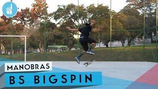 Como mandar BS Bigspin | Sobreskate