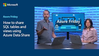 How to share SQL tables and views using Azure Data Share | Azure Friday