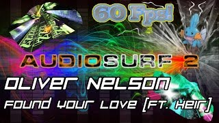 Oliver Nelson - Found Your Love (feat. Heir) [Audiosurf 2 | Mono]