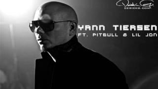 Yann Tiersen ft Pitbull & Lil Jon - J