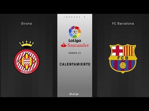 Calentamiento Girona vs FC Barcelona