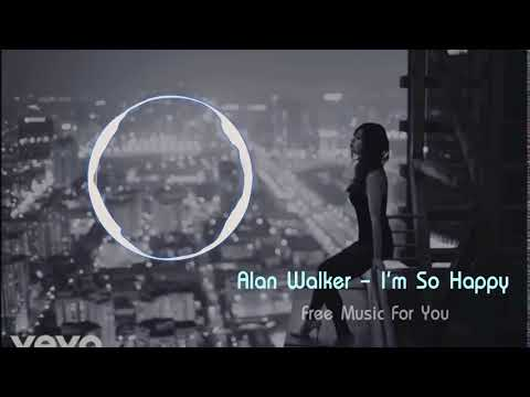 Alan Walker -  I'm So Happy