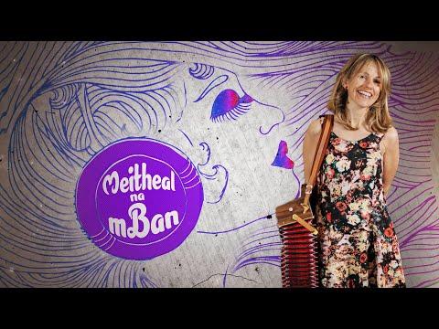TG4 Meitheal na mBan  Concert for Women's Aid with Sharon Shannon Nell Ní Chróinín & Wyvern Lingo