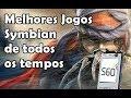 TOP 10 MELHORES JOGOS SYMBIAN S60V3 (DE TODOS OS TEMPOS)