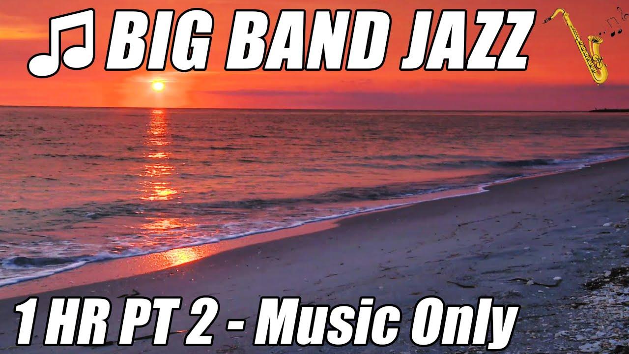 BIG BAND Music Piano JAZZ Instrumental Swing Songs Playlist 1 Hour Happy  Good Fun Video Relax Study