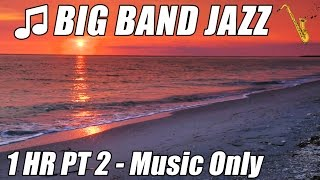 BIG BAND Music Piano JAZZ Instrumental Swing Songs Playlist 1 Hour Happy Good Fun Video Relax Study