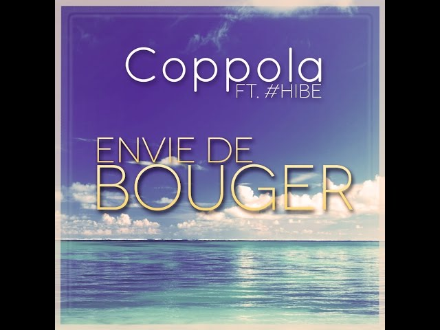DJ COPPOLA - Envie de Bouger Ft. #Hibe (Radio Edit)
