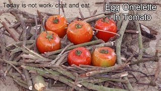 Egg Omelette In Tomato ( Today is not work, chat and eat) | A-Z Technology