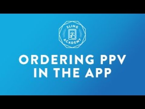 SLING TV: Order Pay-Per-View In The Sling App