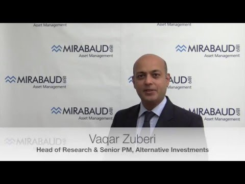 Vaqar Zuberi - Alternative Investments - Mirabaud Asset Management - July 2014