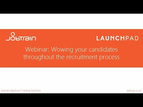 Webinar: Wowing your candidates throughout the recruitment process