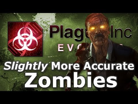 Plague Inc: Custom Scenarios - Slightly More Accurate Zombies