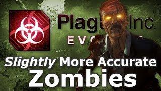 Plague Inc: Custom Scenarios - Slightly More Accurate Zombies