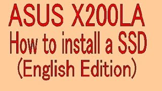 ASUS X200LA How to install a SSD (English Edition)