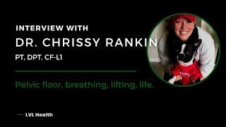 LVL Podcast: Interview w/ Dr. Chrissy Rankin