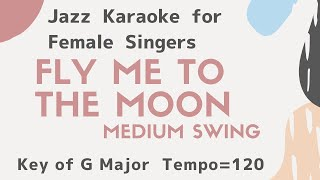 Fly Me To The Moon_Swing_Key G_Jazz KARAOKE For Female Singers
