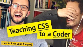 Teaching CSS to a Coder 🙀 (How to Lazy Load Images)