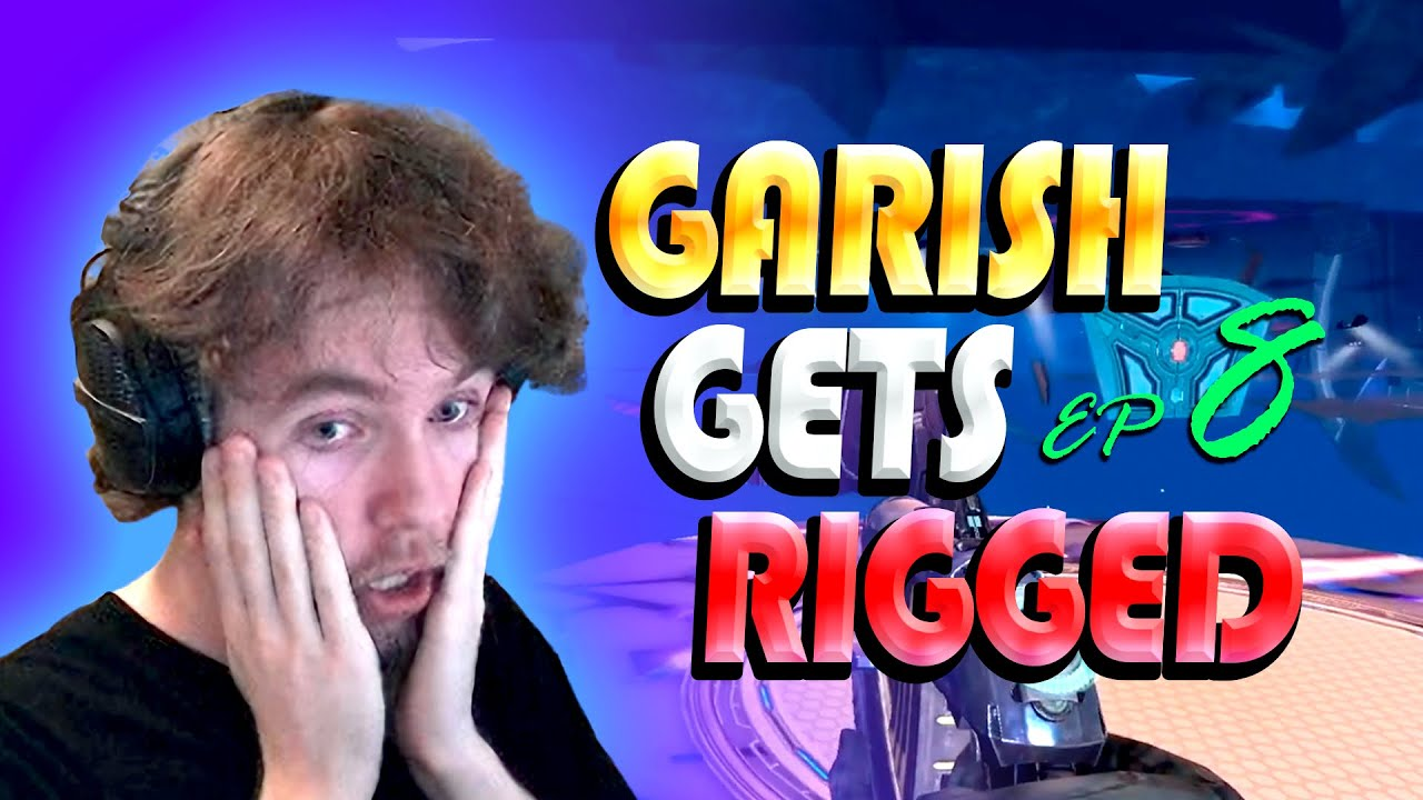 Garish Gets Rigged Ep. 8 - Stream Highlights