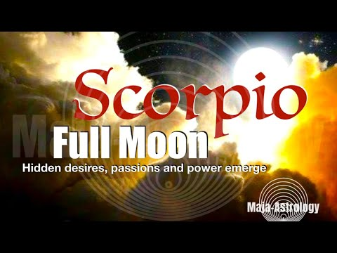 ASTROLOGY : MAY 18TH : FULL MOON SCORPIO - DEEP POWERS & DESIRES GET  EXPRESSED! MAY 18th 2019