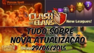 TUDO SOBRE A NOVA ATUALIZAÇÃO NO CLASH OF CLANS DO DIA 29/06/2015
