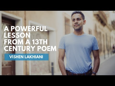 A Powerful Lesson From A 13th Century Poem | Vishen Lakhiani