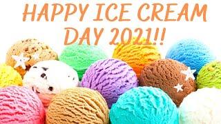Happy Ice Cream Day 2021!! National Ice Cream Day 2021! National Ice Cream Day Month 2021!