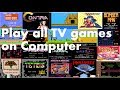 Play all Video Games (TV Games) on PC