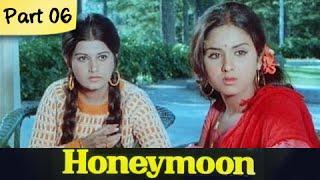 Honeymoon – Part 06/10 – Super Hit Classic Romantic Hindi Movie &#82 …