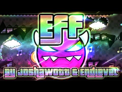 Geometry Dash - Eff 100% GAMEPLAY Online (Joshawott & EndLevel) MEDIUM DEMON