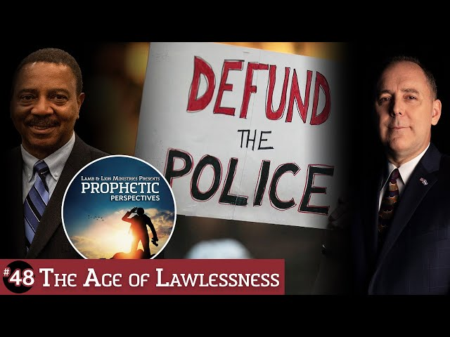 The Age of Lawlessness | Prophetic Perspectives #48