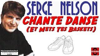 CHANTE DANSE (et mets tes baskets - Les Forbans) - Serge Nelson