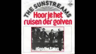 The Sunstreams   Hoor Je Het Ruisen Der Golven