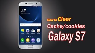 Way to clear cache/cookies Samsung Galaxy S7