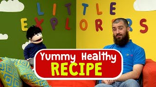 Yummy Healthy Recipe - Little Explorers