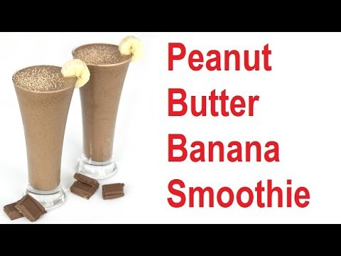 How To Make A Peanut Butter Banana Smoothie | Peanut Butter Banana Smoothie Recipe