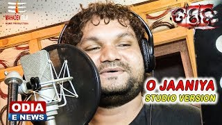 O JANIYA SONG MAKING ||STUDIO VERSION||TANDAV||HUMAN SAGAR,MUSIC-AGNIRAJ KISHOR & LYRICS-RAKESH DASH