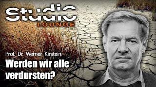 Nach der Klimakatastrophe kommt die globale Trinkwassermangelhysterie (Prof. Dr. W. Kirstein)