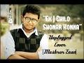Download Ekta chilo Shonar Konna|Unplugged Song Cover|Mashrur Enan MP3 song and Music Video