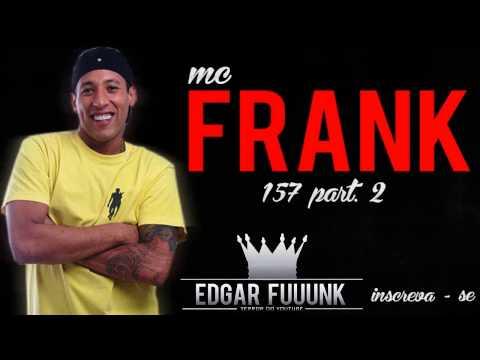 Mc Frank - 157 Part. 2 ♪ ' ( Lançamento...