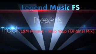 L&M Project - Wup Wup (Original Mix)