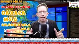 OAXACA M5.6 y M5.1  -COLOMBIA 5.6 y 5.4  • PRONOSTICO DEL SIGUIENTE SISMO M7.0+ FEBRERO O MARZO 2019