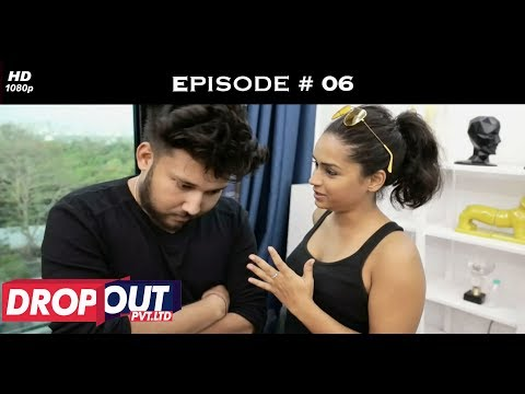 Dropout Pvt Ltd- Full Episode 06 - The entrepreneurial journey begins!