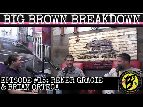 Big Brown Breakdown - Episode 15: Rener Gracie & Brian Ortega