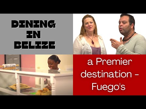 Dining in Belize -a Premier destination - Fuego's - Part II