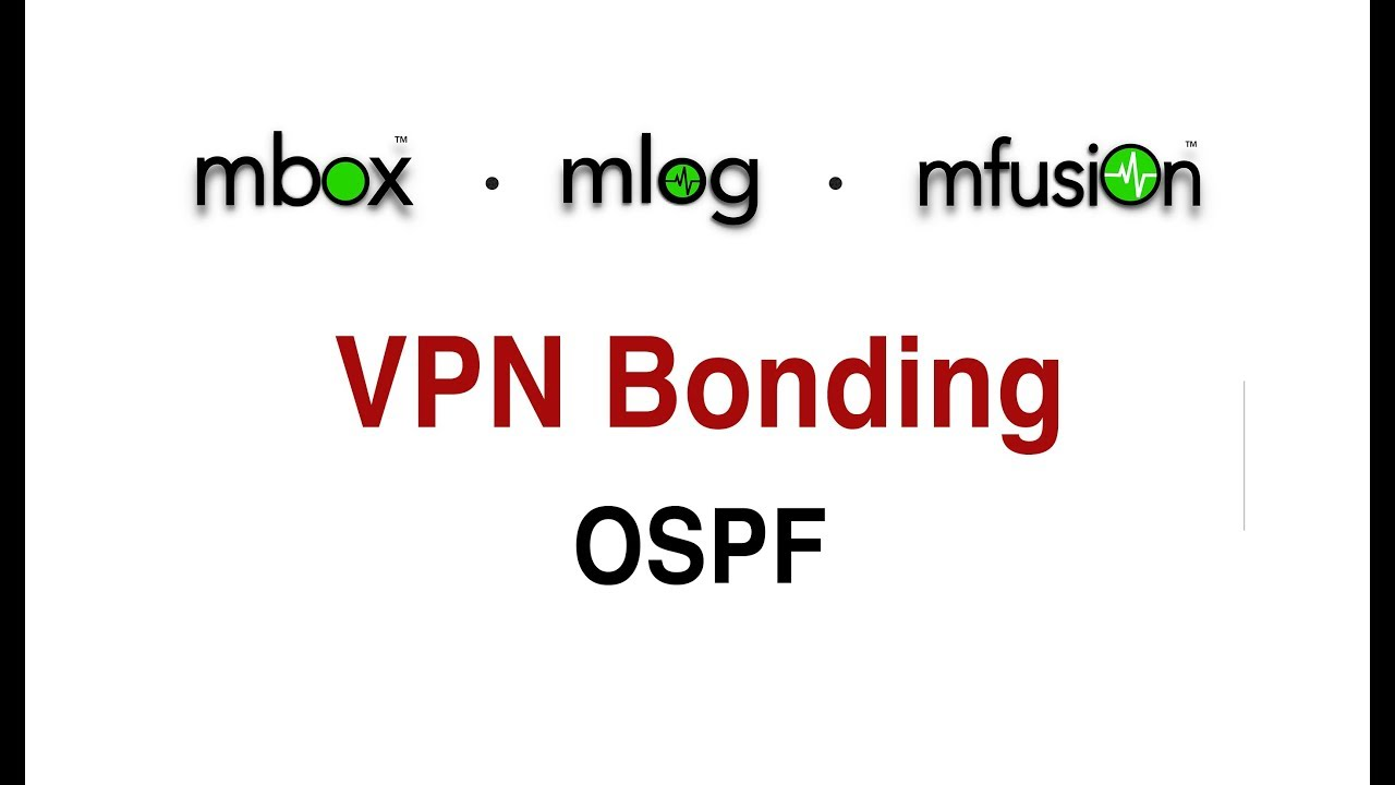 VPN Bonding - OSPF - - vidiohd com